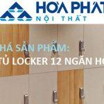Tủ locker 12 ngăn Hòa Phát có gì đặc biệt?